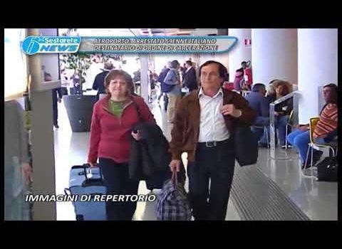 AEROPORTO, ARRESTATO 59ENNE ITALIANO DESTINATARIO DI ORDINE DI CARCERAZIONE