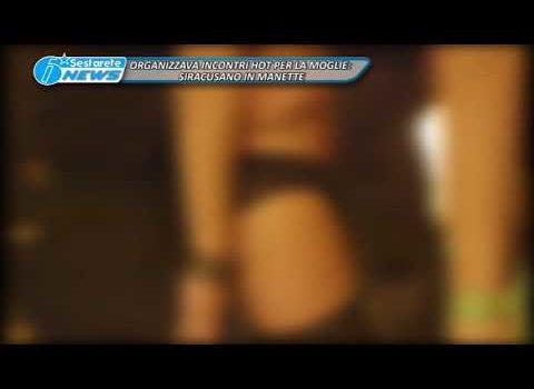 ORGANIZZAVA INCONTRI HOT PER LA MOGLIE, SIRACUSANO IN MANETTE